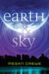 Earth & Sky by Megan Crewe