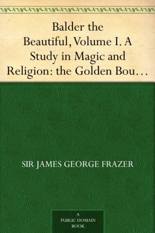 Balder the Beautiful, Vol 1. The Golden Bough, Part 7, The Fire-festivals of Europe and the Doctrine of the External Soul