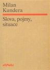 Slova, pojmy, situace by Milan Kundera