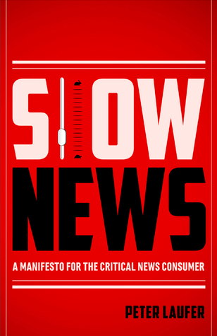 Slow News by Peter Laufer