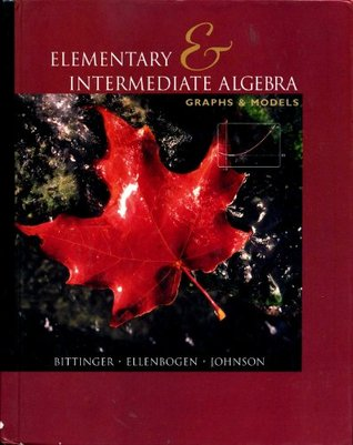 Elementary and Intermediate Algebra: Graphs and Models