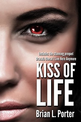 Kiss Of Life by Brian L. Porter