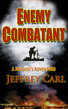 Enemy Combatant: A Soldier's Adventure