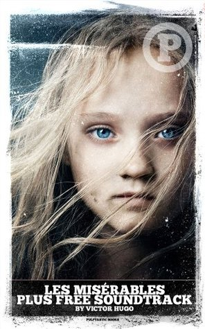 Les Misérables with FREE Motion Picture Soundtrack (Illustrated) (Movies and Soundtracks Book 1)