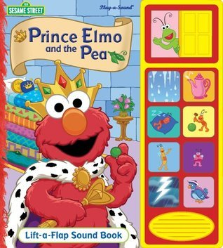 Prince Elmo and the Pea: Lift-A-Flap Sound Book