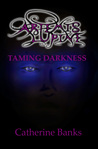 Taming Darkness (Artemis Lupine, #4)