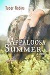 Appaloosa Summer by Tudor Robins