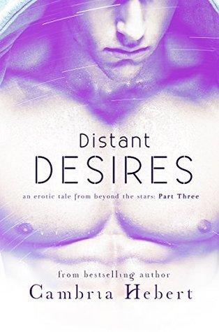 Distant Desires: Part Three