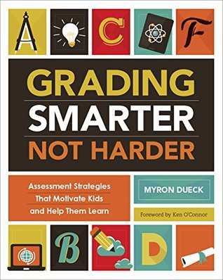 Grading Smarter, Not Harder: Assessment Strategies That Motivate Kids and Help Them Learn EPUB