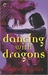Dancing with Dragons (Never Deal with Dragons #2) by Lorenda Christensen