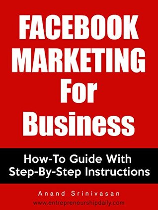 FACEBOOK MARKETING For Business: How-To Guide With Step-By-Step Instructions (How We Did It 5)