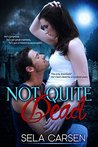 Not Quite Dead by Sela Carsen