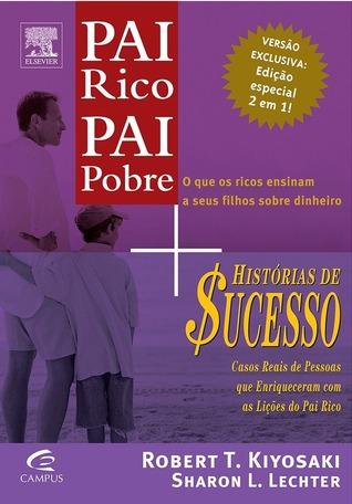 Pai Rico, Pai Pobre + Histórias de Sucesso do Pai Rico