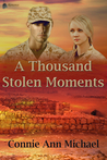 A Thousand Stolen Moments by Connie Ann Michael