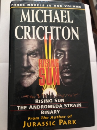 Rising Sun / The Andromeda Strain / Binary by Michael Crichton
