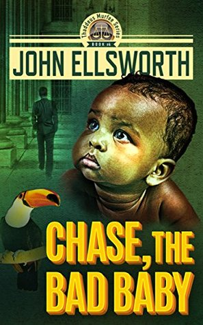 Chase, the Bad Baby (Thaddeus Murfee Legal Thrillers #5)