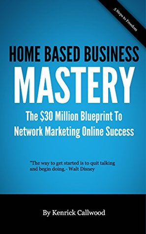Home based business mastery the 30 million blueprint to network 22850820 malvernweather Image collections