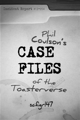 Phil Coulson Knows Tony Starks Super Villain Name(Phil Coulsons Case Files of the Toasterverse 15)