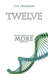 Twelve (The MORE Trilogy, #3)
