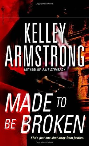 Book Review: Kelley Armstrong's Made to Be Broken