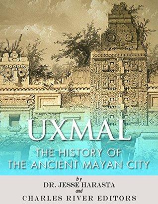 Uxmal by Charles River Editors