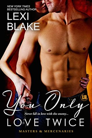 You Only Love Twice (Masters and Mercenaries, #8)