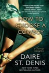 How to Choose a Cowboy: A Savage Interactive (Savage Tales, #3)