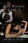 The Private Club 3 (The Private Club, #3)