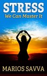 STRESS: WE CAN MASTER IT (Psychology & Health Book 1)