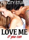 Love me (if you can) - vol. 3 by Felicity Stuart