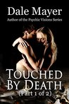 Touched by Death: Part 1 of 2