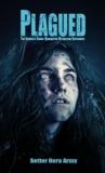 Plagued: The Ironville Zombie Quarantine Retraction Experiment (Plagued, #3)