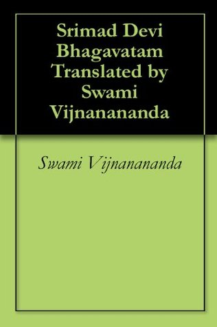 Srimad Devi Bhagavatam Translated by Swami Vijnanananda