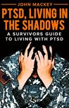 PTSD, Living inthe Shadows