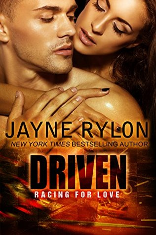 Driven (Racing For Love Book 1) by Jayne Rylon