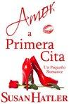 Amor a Primera Cita by Susan Hatler