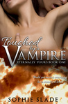 Touched by a Vampire (Eternally Yours, #1)