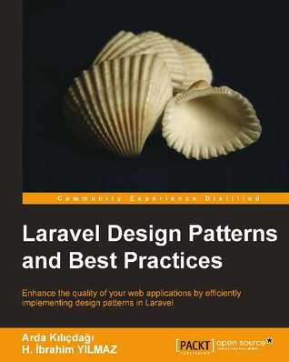 Laravel Design Patterns And Best Practices By Halil Brahim Yilmaz Gorgeous Best Design Patterns Book