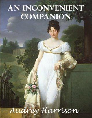 An Inconvenient Companion (A Regency Romance)
