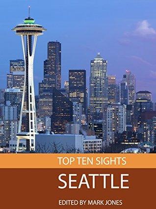 Top Ten Sights: Seattle