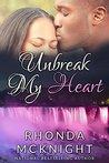 Unbreak My Heart (Second Chances #2)