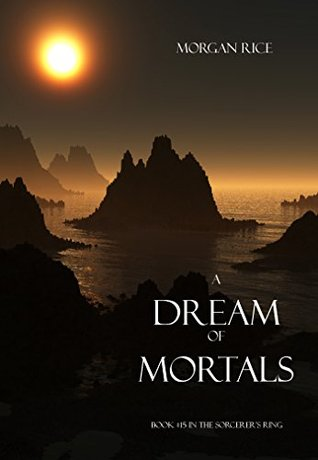 A Dream of Mortals (The Sorcerer's Ring, #15)