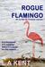 Rogue Flamingo by L.A. Kent