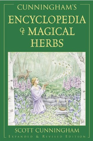 Cunningham's Encyclopedia of Magical Herbs (Cunningham's Encyclopedia Series)