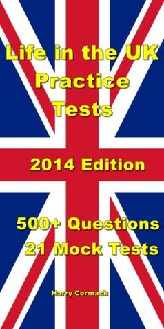 Life in the UK Practice Tests 2014 Edition: 500 questions 21 Practice Papers