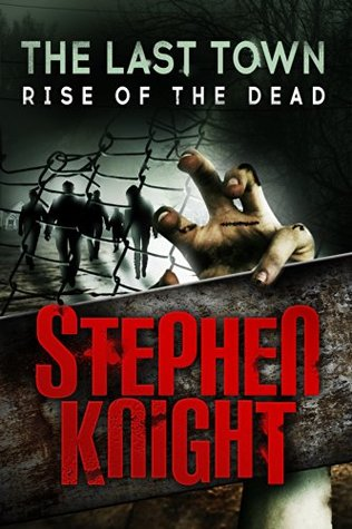Rise of the Dead (The Last Town #1)