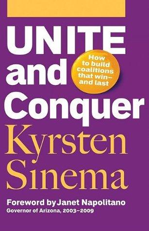 Unite and Conquer by Kyrsten Sinema