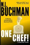 One Chef! by M.L. Buchman
