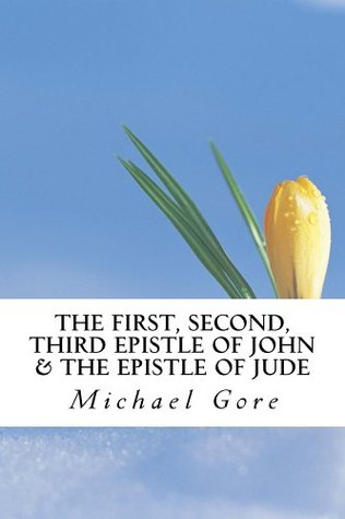 The First, Second, Third Epistle of John & The Epistle of Jude (New Testament Collection Book 21)