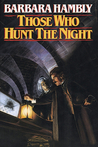 Those Who Hunt the Night (James Asher #1)
